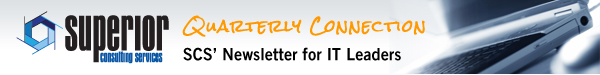 SCS Quarterly Connection: SCS' Newsletter for IT Leaders